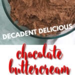 The best chocolate buttercream frosting is EASY and is made with cocoa and melted bittersweet chocolate, giving it a deep, rich chocolate flavor.