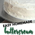 Easy Buttercream Frosting is so simple and quick. All you need is butter, powdered sugar, vanilla, a little cream, and about 10 minutes!