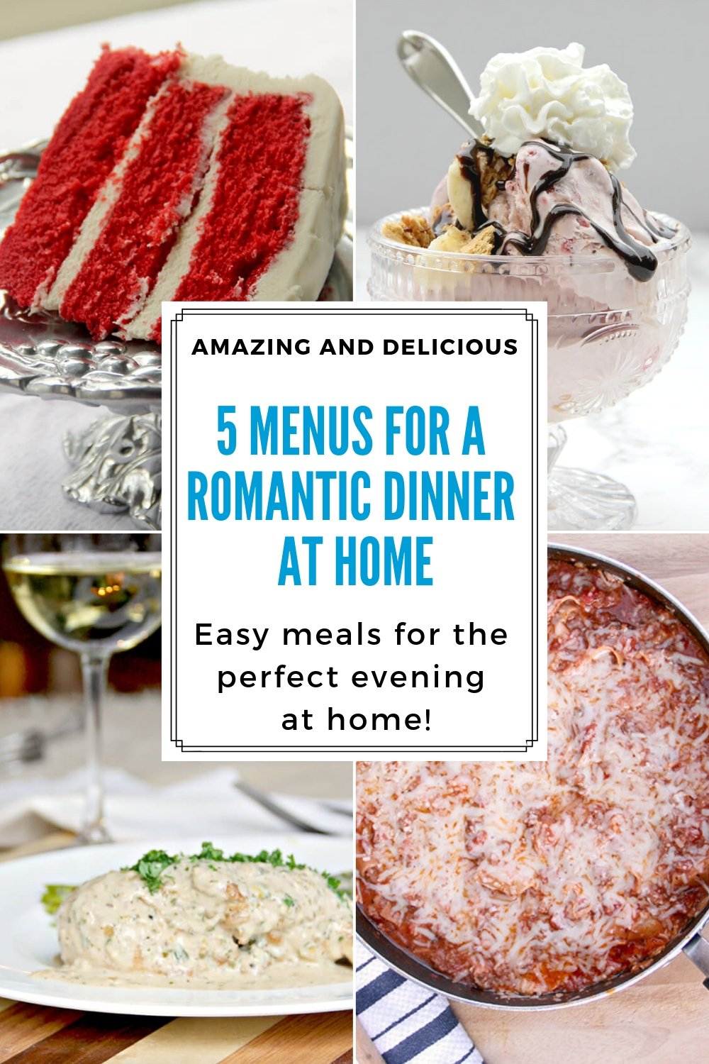 Have your best romantic dinner at home with this collection of menu ideas. These recipes are tried and true and will help make your night special.