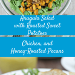 Arugula Salad with Roasted Sweet Potatoes, Chicken, and Honey-roasted Pecans--easy, one-pan meal!