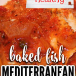 This easy Mediterranean Fish recipe is a one-dish meal, baked in the oven, and ready in less than one hour. Flavored with tomatoes, onions, garlic, white wine, and Italian herbs, this is a perfect light and healthy meal!