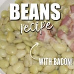 This Butter Beans recipe is an old family favorite made just the way Granny made them. Butter beans are easy to cook with bacon, butter, and the secret—a touch of sugar!