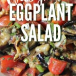 Grilled eggplant salad with fresh tomatoes, scallions, capers, and fresh herbs mixed with a little balsamic vinegar is the perfect summer side.