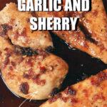 Pinterest image for sherry garlic chicken.
